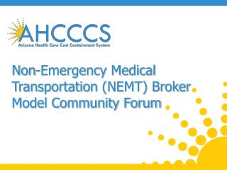 Non-Emergency Medical Transportation  (NEMT) Broker Model Community Forum