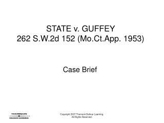 STATE v. GUFFEY 262 S.W.2d 152 Mo.Ct.App. 1953