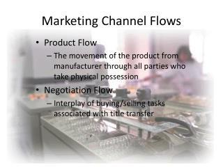 Marketing Channel Flows