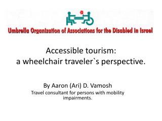Accessible tourism:  a wheelchair traveler`s perspective.