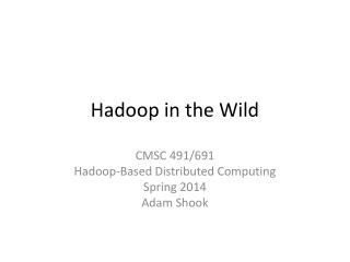 Hadoop in the Wild