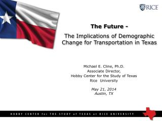 The Future -  The Implications of Demographic Change for Transportation in Texas
