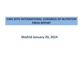 IUNS 20TH INTERNATIONAL CONGRESS OF NUTRITION PRESS REPORT