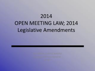 2014 OPEN MEETING LAW; 2014  Legislative Amendments