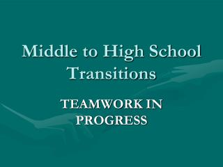 Middle to High School Transitions