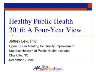 Healthy Public Health 2016: A Four-Year View