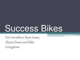 Success Bikes