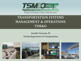 Transportation  SystemS Management & Operations  TSM&O