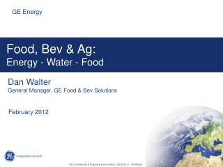 Food , Bev & Ag:  Energy  -  Water - Food