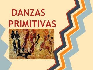 DANZAS PRIMITIVAS