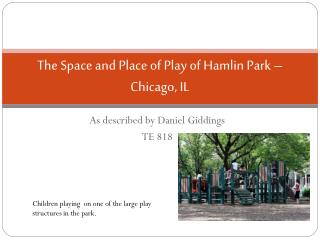 The Space and Place of Play of Hamlin Park – Chicago, IL
