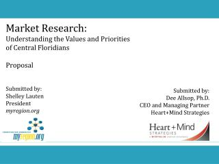 Market Research: Understanding the Values and Priorities of Central Floridians Proposal