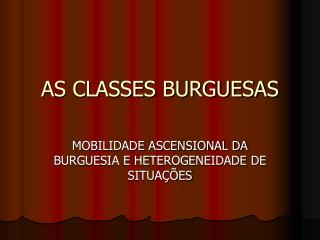 AS CLASSES BURGUESAS