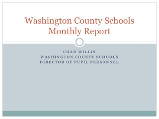Washington County Schools Monthly Report
