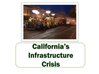 California's Infrastructure  Crisis