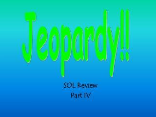SOL  Review Part IV