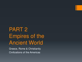 PART 2 Empires of the Ancient World
