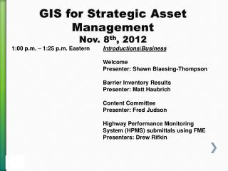 GIS for Strategic Asset Management Nov. 8 th ,  2012