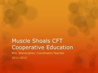 Muscle Shoals CFT Cooperative Education