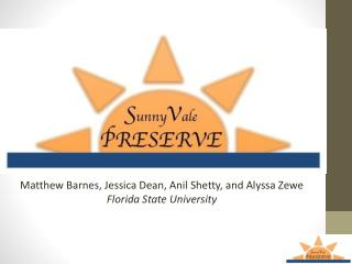 Matthew Barnes, Jessica Dean, Anil Shetty, and Alyssa  Zewe Florida State University