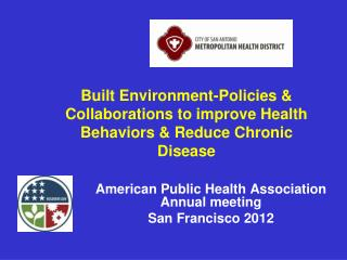 Built Environment-Policies & Collaborations to improve Health Behaviors & Reduce Chronic Disease