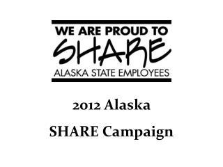 2012  Alaska  SHARE Campaign