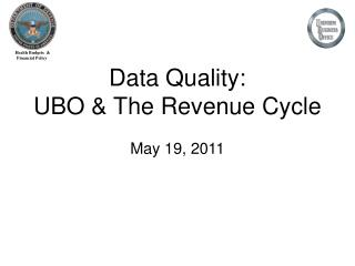 Data Quality: UBO & The Revenue Cycle May 19, 2011