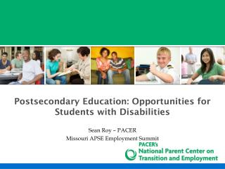 Postsecondary Education: Opportunities for Students with Disabilities