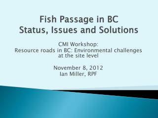 Fish Passage in BC  Status, Issues and Solutions