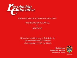 E VALUACION DE COMPETENCIAS 2010  REUBICACION SALARIAL O ASCENSO