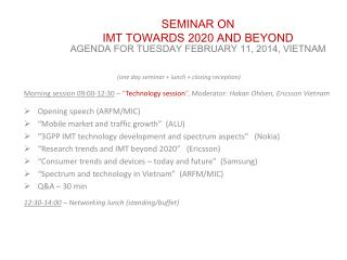 SEMINAR ON  IMT TOWARDS 2020 AND BEYOND AGENDA FOR TUESDAY FEBRUARY 11, 2014, VIETNAM