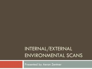 Internal/External Environmental Scans