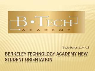 Berkeley Technology Academy New Student Orientation