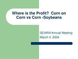 Where is the Profit  Corn on Corn vs Corn -Soybeans