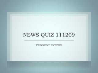 NEWS QUIZ 111209