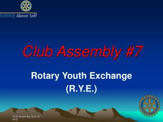 Club Assembly #7