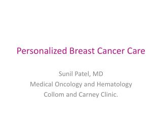 Personalized Breast Cancer Care