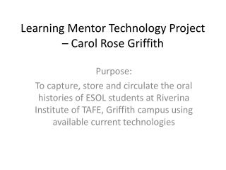 Learning Mentor Technology Project – Carol Rose Griffith