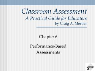 Classroom Assessment A Practical Guide for Educators by Craig A. Mertler