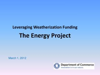 Leveraging Weatherization Funding The Energy Project