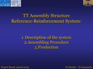 TT Assembly Structure  Reference-Reinforcement System:  Description of the system