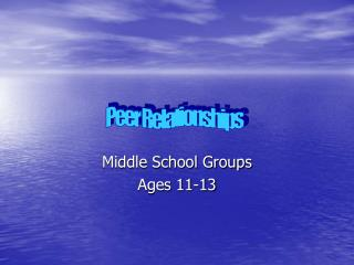 Middle School Groups Ages 11-13