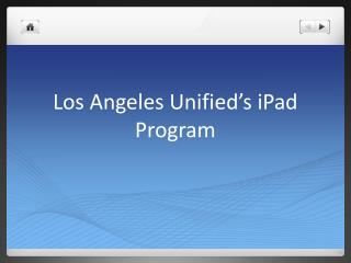 Los Angeles  Unified�s iPad  Program