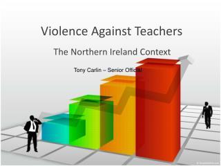 Violence  A gainst Teachers