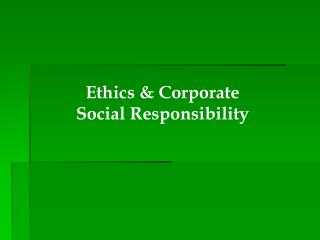Ethics & Corporate Social Responsibility