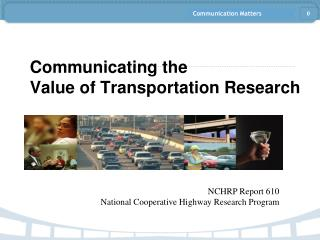 Communicating the  Value of Transportation Research