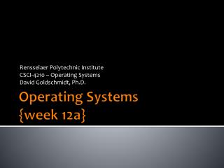 Operating Systems { week  12a}