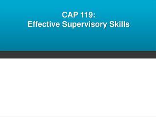 CAP 119: Effective Supervisory Skills