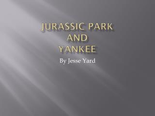 Jurassic park and yankee