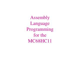 Assembly Language Programming for the MC68HC11